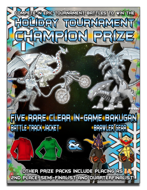 holiday tournament prize Bakugan Dimensions Holiday Tournament: SignUps Nov 22nd   26th, Playoffs Dec 4th