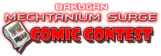 bakugan comic contest Winners of the Mechtanium Surge Comic Contest   July 2011!